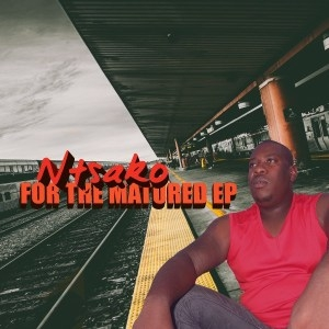 Ntsako – For The Matured (EP)
