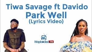 Tiwa Savage ft Davido - Park Well (Lyrics Video)