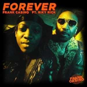 Frank Casino – Forever ft Riky Rick