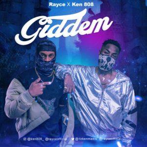 Rayce Ft. Ken 808 – Giddem
