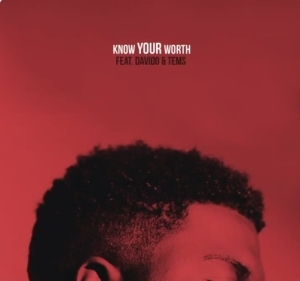 Khalid – Know Your Worth (Remix) ft. Davido & Tems