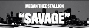 Megan Thee Stallion - Savage (Music Video)
