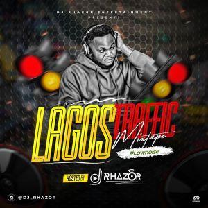 DJ Rhazor – Lagos Traffic Mix