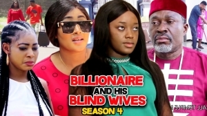 Billionaire And His Blind Wives Season 4