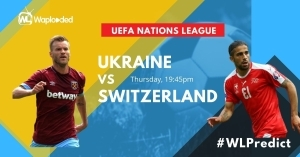 #WLPREDICT & WIN: Ukraine vs Switzerland [ UEFA Nations League] 02-September-2020