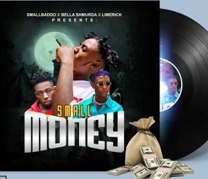 Small Baddo ft. Bella Shmurda, Limerick – Small Money