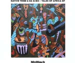 Native Tribe & Da Q-Bic – Tales Of Africa (Ancestral Epilogue)