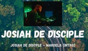Josiah De Disciple – Makoela (Intro)