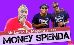 Mr Lenzo – Money Spenda Ft. Mapara a Jazz x Charmza the DJ & Lady Fortune (Original)