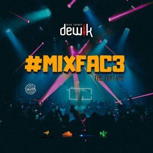 DJ Dewik – MixFac3 Mixtape