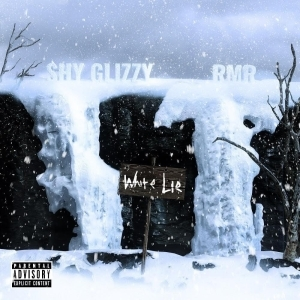 Shy Glizzy Ft. RMR – White Lie