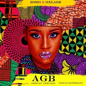 Zoro ft. Oxlade – African Girl Bad