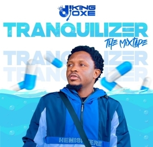 DJ King Oxe – Tranquilizer The Mixtape