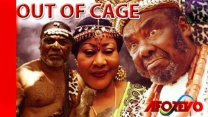 Out of Cage  (Old Nollywood Movie)