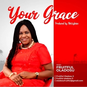 Fruitful Oladosu – Your Grace