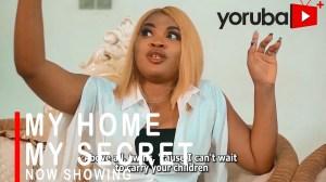 My Home My Secret (2021 Yoruba Movie)