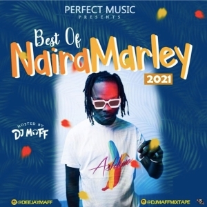 DJ Maff – Best Of Naira Marley 2021 Mix