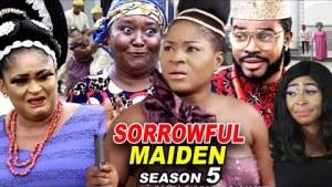 Sorrowful Maiden Season 5 (2020 Nollywood Movie)