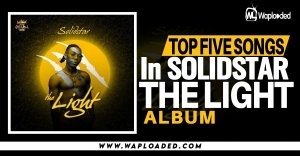 "Top 5 Songs in Solidstar ""The Light"""