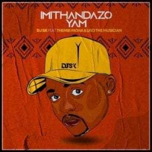 DJ SK – Imithandazo Yam ft Thembi Mona & Liso the Musician