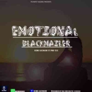 Pro-Tee & King Saiman – Emotional Blackmailer