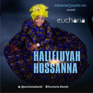 Eucharia – Halleluyah Hossanna