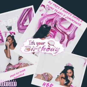 DJ Trey – It's Your Birthday ft JimmyWiz, Tumi Tladi & Zaddy Swag