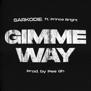 Sarkodie – Gimme Way Ft. Prince Bright (Buk Bak)