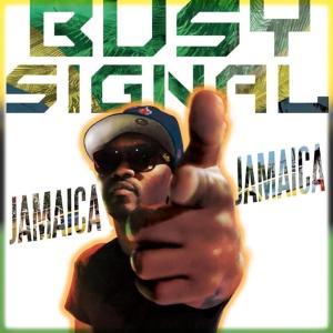 Busy Signal – Jamaica Jamaica