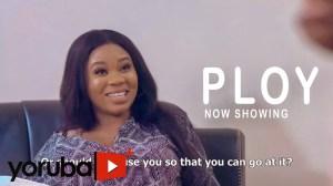 Ploy (2021 Yoruba Movie)
