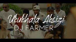 Dj Farmer – Ukukhala Aksizi Ft. Tony Q, Golden & LubzThe Dj