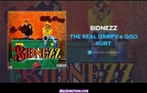The Real Drippy & Ggo Kurt – Bidnezz
