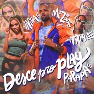 Mc Zaac Ft. Anitta & Tyga – Desce pro Play (PA PA PA)