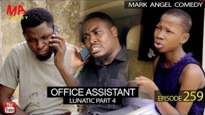 Mark Angel Comedy - OFFICE ASSISTANT (Episode 259) (Comedy Video)