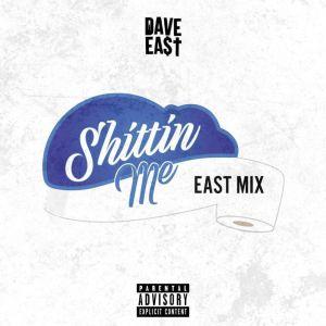 Dave East - Shittin Me