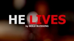 Bolublessing – He Lives (Music Video)