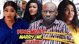 You Must Marry Me (2021 Nollywood Movie)