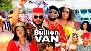 Bullion Van (2021 Nollywood Movie)