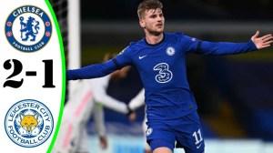 Chelsea vs Leicester City 2 − 1 (Premier League Goals & Highlights 2021)