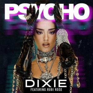 Dixie – Psycho Ft. Rubi Rose