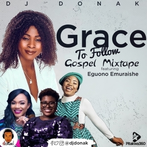 DJ Donak – Grace To Follow Gospel Mixtape