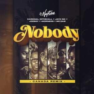 DJ Neptune - Nobody (Canada Remix) ft. 4Korners, Jayd Ink, Joeboy, Kardinal Offishall & Mr Eazi