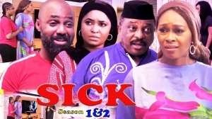 Sick (2021 Nollywood Movie)