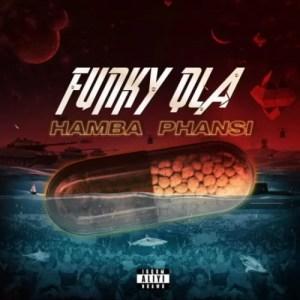 Funky Qla – Hamba Phansi