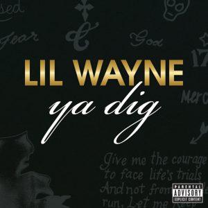 Lil Wayne – Ya Dig