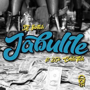 DJ Switch – Jabulile ft. Costa Titch & 25K