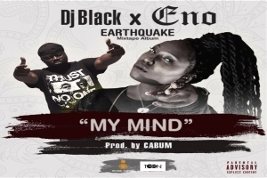 DJ Black – My Mind ft Eno Barony (Prod by Cabum)