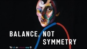 Balance, Not Symmetry (2019) (Official Trailer)