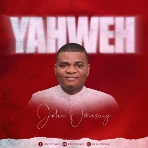 John Omosuyi – Yahweh
