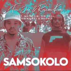 Tee Jay & Rascoe Kaos – Samsokolo Ft. ThackzinDJ, Sir Trill & Boohle